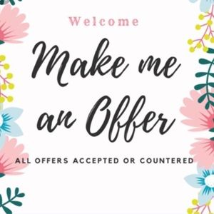 Other - Welcome! I LOVE OFFERS!!